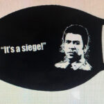 """Austin Stoker """"It's a siege!"""" Face Mask Now Available"""